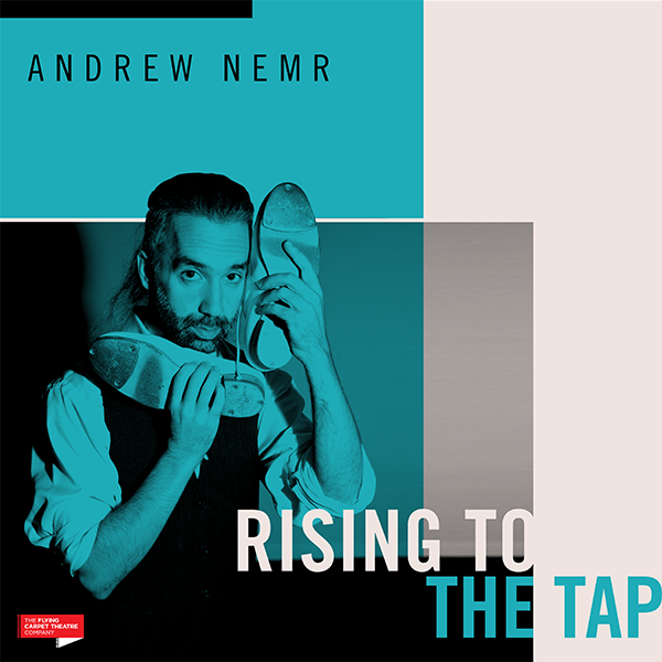 Rising to the Tap // One Man Show